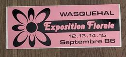 AUTOCOLLANT STICKER - EXPOSITION FLORALE WASQUEHAL - 12 AU 15 SEPTEMBRE 1986 - NORD - HAUTS DE FRANCE - Pegatinas
