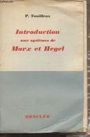 Introduction Aux Systèmes De Marx Et Hegel - Touilleux P. - 1959 - Psychology/Philosophy