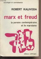 """Marx Et Freud, La Pensée Contemporaine Et Le Marxisme - """"Sociologie Et Connaissance"""" - Kalivoda Robert - 1971 - Psychology/Philosophy"""