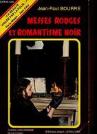 """Messes Rouges Et Romantisme Noir (Collection """"Connaissance De L'étrange"""") - Bourre Jean-Paul - 1980 - Esotérisme"""