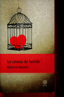Le Caveau De Famille - Mazetti Katarina - 2011 - Autres