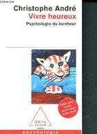 Vivre Heureux - Psychologie Du Bonheur - 133 - André Christophe - 2016 - Psychology/Philosophy