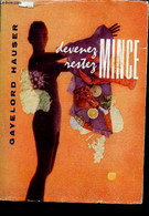 Devenez Mince, Restez Mince - Hauser Gayelord - 0 - Libri