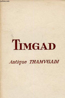Timgad. Antique Thamugadi - Courtois Christian - 1951 - Archeology