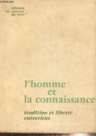 L'homme Et La Connaissance - Tradition Et Liberté, Entretiens - Collectif - 1965 - Psychology/Philosophy