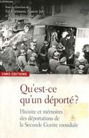 Qu'est-ce Qu'un Déporté ? Histoire Et Mémoires Des Déportations De La Seconde Guerre Mondiale - Bruttmann Tal, Joly Laur - War 1939-45