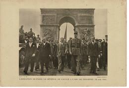 PHOTO Illustration : FRANCE , Libération De Paris , Le Général De Gaulle A L'arc De Triomphe 26 Aout 1946. - Unclassified