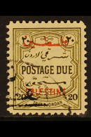 OCCUPATION OF PALESTINE POSTAGE DUE. 1948 20m Olive Green, Perf 12, SG PD 29, Very Fine Used For More Images, Please Vis - Giordania