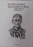LOUIS LE GROS Otage Déporté De Morlaix Catalogue De L'exposition 128 Pages +12 PAGES Complémentaires Photo 2  TTB  état - War 1939-45