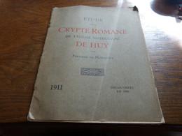 Etude Sur La Crypte Romane Eglise Notre-Dame De Huy Fernand De Montigny 1911 - Archeology