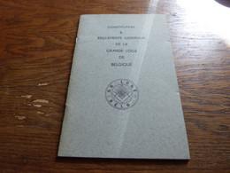 Plaquette Constitution Réglements Généraux De La Grande Loge De Belgique Franc Maçonnerie 56 Pages Format A5 - Unclassified