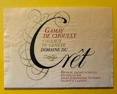 19632 - Gamay De Chouly Domaine Du Crêt Coteaux De Genève Roger Burgdorfer Satigny - Altri