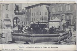 Pesaro 1899 Antica Fonte Artistica In Piazza Vitt. Emanuele - Bella - Animatissima - Pesaro