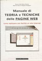 Celli Giunta Ricceri Ruggieri MANUALE DI TEORIA E TECNICHE DELLE PAGINE WEB - Informatica
