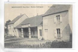 70 - MONTAGNEY ( Haute-Saône ) - Ecoles Publiques - Otros Municipios