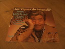 Les Vignes Du Seigneur : Disque 45 Tours Avec Dédicace De Jean Lefebvre - Autographs