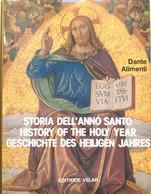 DANTE ALIMENTI - STORIA DELL'ANNO SANTO - VELAR 1985 - Religione