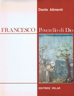 DANTE ALIMENTI - FRANCESCO POVERELLO DI DIO - 1984 VELAR - Religione