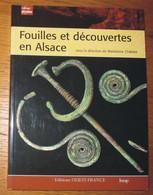 Livre Fouilles Et Découvertes En Alsace Editions Ouest-France Inrap 2009 - Archeology