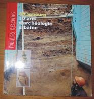 Livre Strasbourg 10 Ans D'archéologie Urbaine Editions Musées De Strasbourg 1994 - Archeology