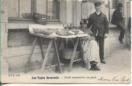 Anvers Les Types Anversois Petit Commerce Au Port - Antwerpen