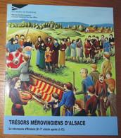 Livre Trésors Mérovingiens D'Alsace Nécropole D'Erstein (6 Et 7me Siècles Après J.-C). Ed. Musées Strasbourg 2004 - Historia