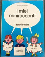 M. FERRARA I MIEI MINI RACCONTI LIBRO DIDATTICO ANNI 70 SIGNORELLI MILANO - Bambini