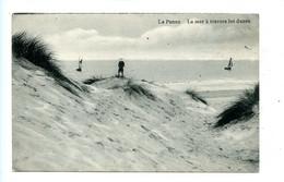 La Panne - La Mer à Travers Les Dunes / Edition Au Petit Bonheur (1911) - De Panne