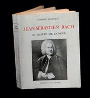[MUSICOLOGIE MUSIQUE CLASSIQUE] DUFOURCQ (Norbert) - Jean-Sébastien Bach, Le Maître De L'orgue. - Musique