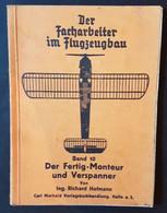 Der Facharbeiter Im Flugzeugbau, Band 10, Der Fertig-Monteur, Ing. Richard Hofmann, 1943 - Manuali