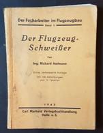 Der Facharbeiter Im Flugzeugbau, Band 5, Der Flugzeug-Schweisser, Ing. Richard Hofmann, 1943 - Manuali