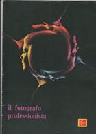 AA. VV. IL FOTOGRAFO PROFESSIONISTA NOVEMBRE 1974 KODAK - Fotografia