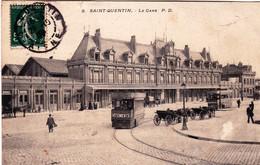 02 - Aisne -  SAINT QUENTIN - La Gare - Saint Quentin