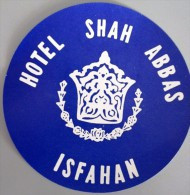 HOTEL MOTEL PENSION INN REST HOUSE SHAH ABBAS ISFAHAN TEHRAN IRAN PERSIA STICKER DECAL LUGGAGE LABEL ETIQUETTE AUFKLEBER - Etiquettes D'hotels