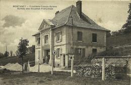 Montancy (imprimée Par Erreur Montaney) Frontière Franco-suisse Bureau Des Douanes Photo Engel écrite Le 27/7/1939 - Altri Comuni