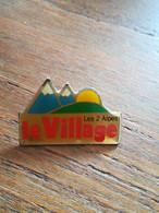 Pin's LE VILLAGE LES 2 ALPES .P64 - Cities