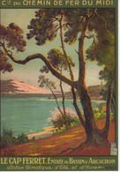 Le Cap Ferret - Entrée Du Bassin D'Arcachon- Chemin De Fer  Du Midi - Publicité - Artiste: Ch.Hallé  - CPM - Saint-Jean-Cap-Ferrat