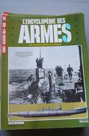 ENCYCLOPEDIE DES ARMES N° 126  SOUS MARINS 1914 1918 - Weapons