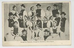 SPECTACLE - ENGLAND - LONDON - EARLS COURT - HUNGARIAN EXHIBITION - Hungarian Peasants - Artiesten
