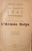 (1940 ABL) La Guerre 1940 Et Le Rôle De L'armée Belge. - War 1939-45