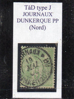 Nord - N° 106 Obl Tàd Type J    *JOURNAUX* DUNKERQUE PP (rare) - 1898-1900 Sage (Tipo III)