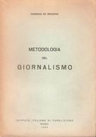 D. DE GREGORIO METODOLOGIA DEL GIORNALISMO 1960 IST. ITALIANO DEL PUBBLICISMO - Altri