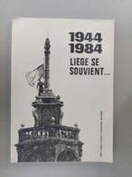 1944-1984 Liège Se Souvient - War 1939-45