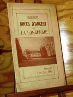 COLLECTIF  - NOCES D' ARGENT DE LA LONGERAIE - 1912-1937 - 1901-1940