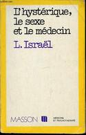 """L'Hystérique, Le Sexe Et Le Médecin -collection """"medecine Et Psychotherapie"""" - Israël Lucien - 1977 - Psychology/Philosophy"""