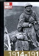 Sud Ouest 1914 - 1918 Notre Région Dans La Guerre - Collectif - 2014 - War 1914-18
