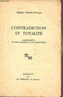 Contradiction Et Totalité Surgissement Et Déploiements De La Dialectique - Collection Arguments N°22. - Fougeyrollas Pie - Psychology/Philosophy
