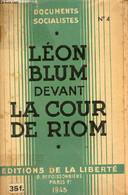 Léon Blum Devant La Cour De Riom - Février-mars 1942 - Collection Documents Socialistes N°4. - Collectif - 1945 - War 1939-45