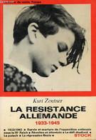La Résistance Allemande 1933-1945. - Zentner Kurt - 1968 - War 1939-45
