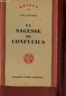 """La Sagesse De Confucius (Collection """"Orient"""", N°18) - Yutang Lin - 1949 - Psychology/Philosophy"""